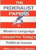 The Federalist Papers: In Modern Language : Indexed for Today's Political Issues (Paperback)