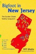 Bigfoot in New Jersey: The Garden (State) Variety Sasquatch (Paperback)