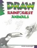 Draw Rainforest Animals (Paperback)
