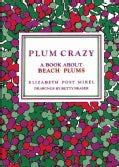 Plum Crazy, a Book About Beach Plums (Paperback)