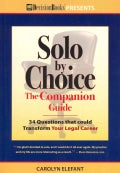 Solo by Choice The Companion Guide: 34 Questions That Could Transform Your Legal Career (Paperback)