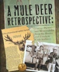 A Mule Deer Retrospective: Vintage Photos and Memorabilia from the Boone and Crockett Club Archives (Hardcover)