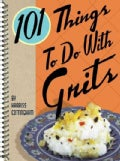 101 Things to Do With Grits (Spiral bound)