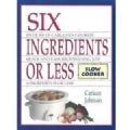Six Ingredients or Less: Slow Cooker (Paperback)