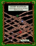 Hemp Masters: Ancient Hippie Secrets for Knotting Hip Hemp Jewelry (Paperback)