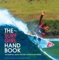 The Surf Girl Handbook: The Essential Guide for Surf Chicks Everywhere! (Paperback)