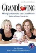 Grandloving: Making Memories With Your Grandchildren (Paperback)