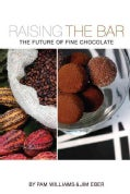 Raising the Bar: The Future of Fine Chocolate (Hardcover)