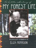 A Little History of My Forest Life: An Indian-White Autobiography (Paperback)