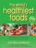 The World's Healthiest Foods: Essential Guide for the Healthiest Way of Eating (Paperback)