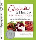 Quick & Healthy Recipes and Ideas: For People Who Say They Don't Have Time to Cook Healthy Meals (Spiral bound)