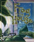 A Frog in the House (Paperback)