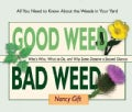 Good Weed, Bad Weed: Who&#39;s Who, What to Do, and Why Some Deserve a Second Chance (All You Need to Know About t... (Spiral bound)