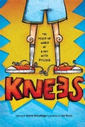 Knees: The Mixed-Up World of a Boy With Dyslexia (Paperback)
