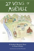 27 Views of Asheville: A Southern Mountain Town in Prose & Poetry (Paperback)