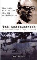 The Trafficantes: Godfathers from Tampa, Florida: The Mafia, the CIA and the JFK Assassination (Paperback)