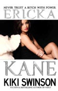 Ericka Kane: Never Trust a Bitch with Power (Paperback)