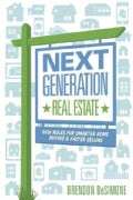 Next Generation Real Estate: New Rules for Smarter Home Buying and Faster Selling (Paperback)