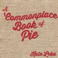 A Commonplace Book of Pie (Hardcover)