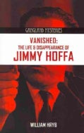 Vanished: The Life & Disappearance of Jimmy Hoffa (Paperback)
