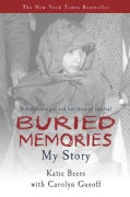Buried Memories: Katie Beers&#39; Story (Paperback)