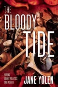 The Bloody Tide: Polemics, Politics, Poetry (Paperback)