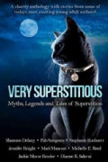 Very Superstitious: Myths, Legends and Tales of Superstition (Paperback)