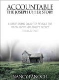 Accountable: The Joseph Usher Story: A Great Grand Daughter Reveals the Truth About Her Family's Secret, Troubled... (Paperback)