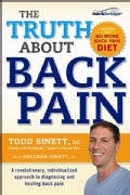 The Truth About Back Pain: A Revolutionary, Individualized Approach to Diagnosing and Healing Back Pain (Paperback)