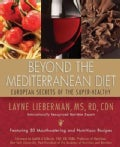 Beyond the Mediterranean Diet: European Secrets of the Super-Healthy (Paperback)