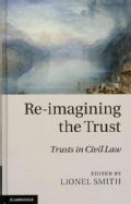 Re-imagining the Trust: Trusts in Civil Law (Hardcover)