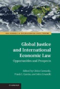 Global Justice and International Economic Law: Opportunities and Prospects (Hardcover)