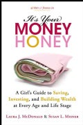 It's Your Money, Honey: A Girl's Guide to Saving, Investing, and Building Wealth at Every Age and Life Stage (Paperback)
