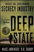 Deep State: Inside the Government Secrecy Industry (Hardcover)