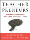 Teacherpreneurs: Innovative Teachers Who Lead but Don't Leave (Paperback)