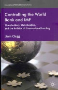 Controlling the World Bank and IMF: Shareholders, Stakeholders, and the Politics of Concessional Lending (Hardcover)