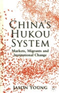 China's Hukou System: Markets, Migrants and Institutional Change (Hardcover)