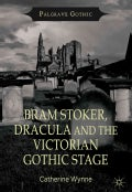 Bram Stoker, Dracula and the Victorian Gothic Stage (Hardcover)
