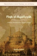 Fiqh al-aqalliyyat: History, Development, and Progress (Hardcover)