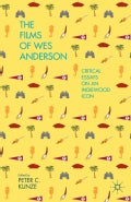 The Films of Wes Anderson: Critical Essays on an Indiewood Icon (Hardcover)