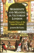 Modernity and Meaning in Victorian London: Tourist Views of the Imperial Capital (Hardcover)