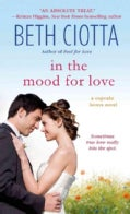 In the Mood for Love: A Cupcake Lovers Novel (Paperback)