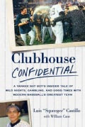 Clubhouse Confidential: A Yankee Bat Boy&#39;s Insider Tale of Wild Nights, Gambling, and Good Times With Modern Base... (Paperback)