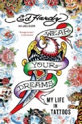 Wear Your Dreams: My Life in Tattoos (Paperback)