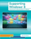 Supporting Windows 8: Featuring the Latest Windows 8.1 Release (Paperback)