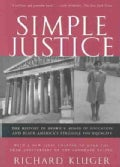Simple Justice: The History of Brown V. Board of Educationand Black America's Struggle for Equality (Paperback)