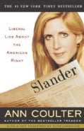 Slander: Liberal Lies About the American Right (Paperback)