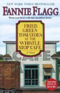 Fried Green Tomatoes At The Whistle Stop Cafe (Hardcover)