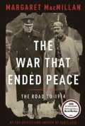 The War That Ended Peace: The Road to 1914 (Hardcover)