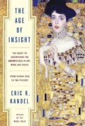 The Age of Insight: The Quest to Understand the Unconscious in Art, Mind, and Brain, from Vienna 1900 to the Present (Hardcover)